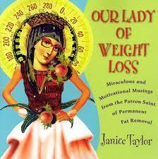 Our Lady Of Weight Loss Miraculous And Motivational Musings
