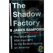 The Shadow Factory The Ultrasecret NSA