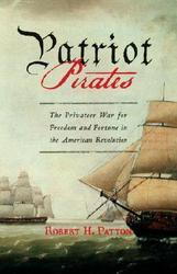 Patriot Pirates The Privateer War