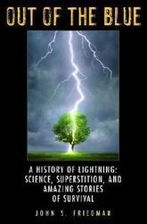 Out of the Blue A History of Lightning
