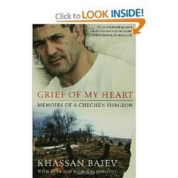 Grief Of My Heart Memoirs Of A Chechen Surgeon Paperback