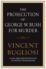 The Prosecution Of George W Bush For Murder Hardcover