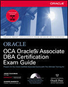 OCA Oracle 9I Associate DBA Certification Exam Guide