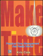 Make Time practical Time Management That Really Works
