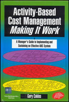 Activity- Based Cost Management Making It Work