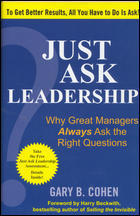 Just Ask Leadership Why Great Managers Always Ask