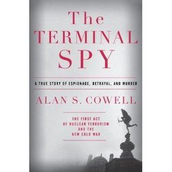 The Terminal Spy A True Story Of Espionage